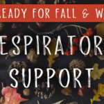 Get Ready for Fall & Winter: Respiratory Support